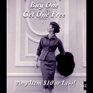 Buy one get one free any item $10 or less!